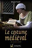 Image de Le costume médieval: la coquetterie par la mode vestimentaire, XIVe et XVe siècles