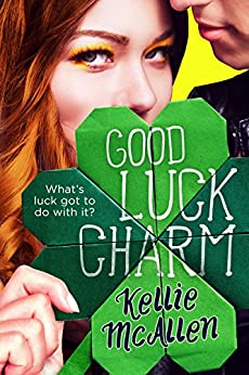 Good Luck Charm (Holiday High Series Book 2) by [McAllen, Kellie]