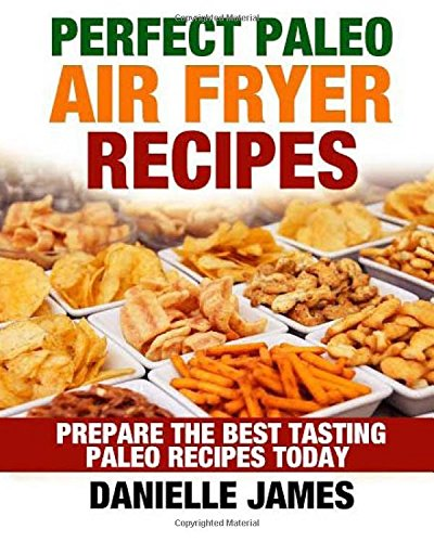 Download perfect paleo air fryer recipes book pdf audio id976ldib forumfinder Image collections