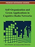 Self-Organization and Green Applications in Cognitive Radio Networks, Anwer Al-Dulaimi, 146662812X
