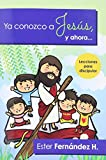 img - for YA Conozco A Jesus y Ahora (Spanish Edition) book / textbook / text book