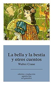 La bella y la bestia y otros cuentos de [Crane, Walter]