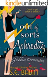 Out of Sorts Aphrodite (The Goddess Chronicles Book 2)