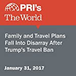 Family and Travel Plans Fall Into Disarray After Trump's Travel Ban | Shirin Jaafari