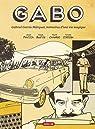 Gabo : Gabriel Garcia Marquez, mémoires d'une vie magique par Pantoja