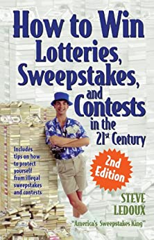 How to Win Lotteries, Sweepstakes, and Contests in the 21st Century by [LeDoux, Steve]
