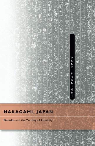 Nakagami, Japan: Buraku and the Writing of Ethnicity