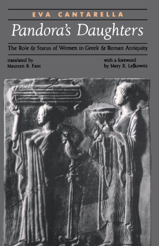 Pandora's Daughters: The Role and Status of Women in Greek and Roman Antiquity (Ancient Society and History)