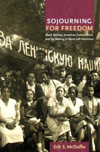 Sojourning for Freedom: Black Women, American Communism,...