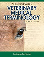 An Illustrated Guide to Veterinary Medical Terminology, 4th Edition Front Cover