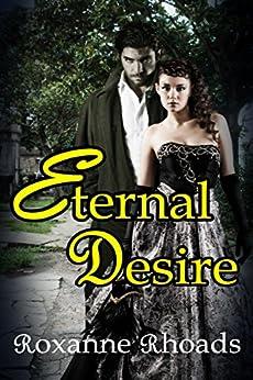 Eternal Desire by [Rhoads, Roxanne]