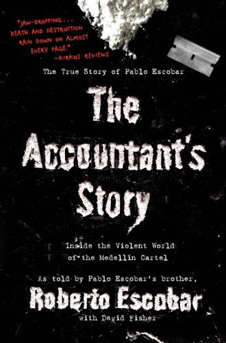 The Accountants Story: Inside the Violent World of the Medellín Cartel