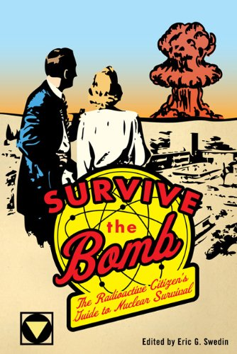 Download Survive the Bomb: The Radioactive Citizen's Guide to Nuclear Survival pdf epub