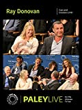 Ray Donovan: Cast and Creators PaleyLive
