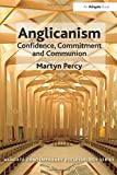 Anglicanism (Ashgate Contemporary Ecclesiology)