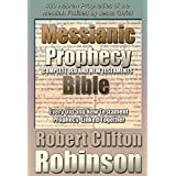 Messianic Prophecy Bible: The Complete Old And New Testament Scriptures, With 400 Messianic Prophecies And Commentary