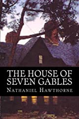 The house of the seven gables by nathaniel hawthorne title the house of seven gables authors nathaniel hawthorne 510 classics isbn 1 5174 5807 2 978 1 5174 5807 2 publisher createspace independent fandeluxe Gallery