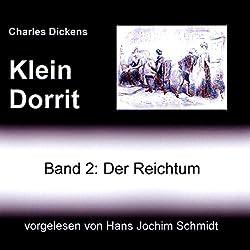 Klein Dorrit. Der Reichtum (Klein Dorrit 2)