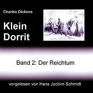 Klein Dorrit. Der Reichtum (Klein Dorrit 2) Hörbuch