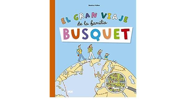 El gran viaje de la familia Busquet: Béatrice Veillon: 9788499742144: Amazon.com: Books