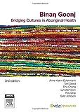 img - for Binan Goonj: Bridging cultures in Aboriginal health book / textbook / text book