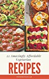 22 Amazingly Affordable Vegetarian Recipes For 2017