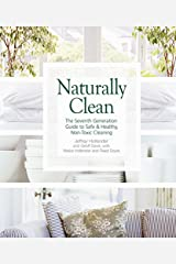 Naturally Clean: The Seventh Generation Guide to Safe & Healthy, Non-Toxic Cleaning Paperback