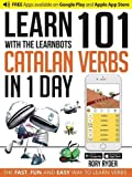 Learn 101 Catalan Verbs in 1 Day with the Learnbots: The Fast, Fun and Easy Way to Learn Verbs