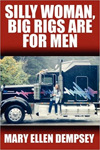 Book Silly Woman, Big Rigs Are for Men