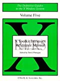 X Toolkit Intrinsics Reference Manual for X11 Release 4 and Release 5 (The Definitive Guides to the X Window System, Vol. 5), David Flanagan, 1565920074