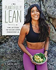 Plantifully Lean: A Simple, Easy to Follow Plant-Based Guide & Cookbook for Maximized Weight