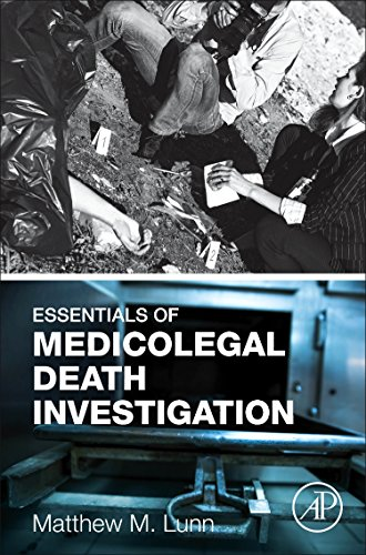 Essentials of Medicolegal Death Investigation por Matthew M. Lunn