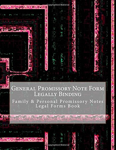 General Promissory Note Form - Legally Binding: Family & Personal Promissory Notes - Legal Forms Book ()