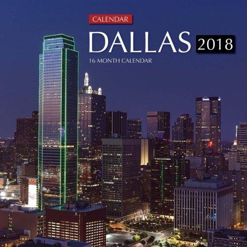 Dallas Calendar 2018: 16 Month Calendar