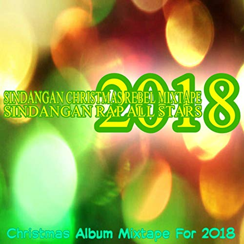 Sindangan Christmas Rebel Mixtape 2018 (Christmas Hip Mixtape Hop)