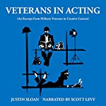 Veterans in Acting: An Excerpt from Military Veterans in Creative Careers: Creative Mentor Excerpts, Book 5 | Justin Sloan