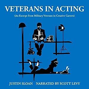 Veterans in Acting: An Excerpt from Military Veterans in Creative Careers Audiobook
