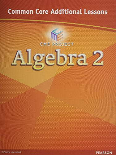 CENTER FOR MATH EDUCATION 2012 COMMON CORE ALGEBRA 2 ADDITIONAL LESSONS STUDENT WORKBOOK GRADE 10/11