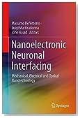 Nanotechnology and Neuroscience: Nano-electronic, Photonic and Mechanical Neuronal Interfacing