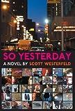 So Yesterday, Scott Westerfeld, 159514000X