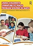 img - for Using Children s Literature to Teach Problem Solving in Math: Addressing the Standards for Mathematical Practice in K 5 book / textbook / text book