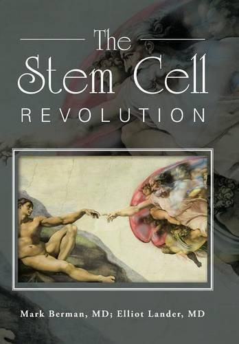 The Stem Cell Revolution by MD Mark Berman (2015-07-30)