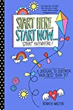 Start Here, Start Now…Start Anywhere: A Fill-in