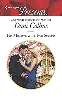 His Mistress with Two Secrets (The Sauveterre Siblings) by [Collins, Dani]