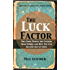 The Luck Factor: Why Some People Are Luckier Than Others and How You Can Become One of Them