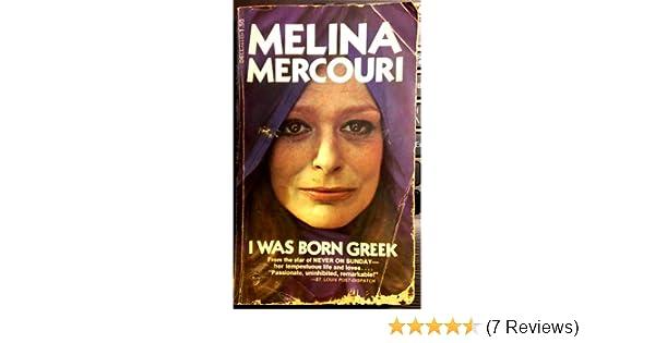 I Was Born Greek First Dell Printing Melina Mercouri Amazon