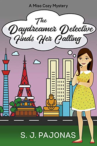 The Daydreamer Detective Finds Her Calling (Miso Cozy Mysteries Book 5) by [Pajonas, S. J. ]