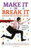 Make it or Break it: Mantras for a Successful Career