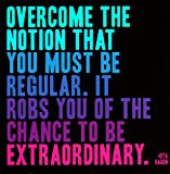 Quotable Magnet Overcome The Notion That You Must Be Regular - Uta Hagen Quote
