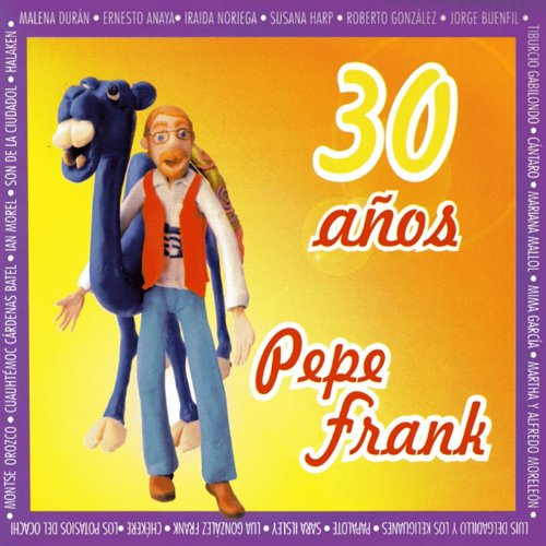 Pepe Frank Stream or buy for $17.98 · 30 Años